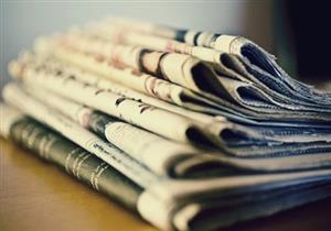 نشاط السيسي والشأن المحلي يتصدران اهتمامات صحف اليوم