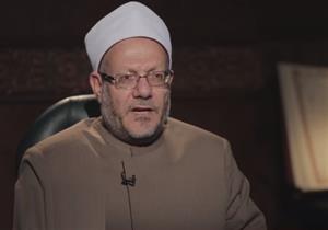 المفتي: ظاهرة التطرف موجهة لهدم الأوطان والوصول لأغراض سياسية
