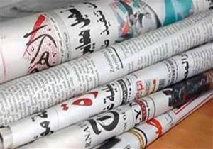 """""""تقليص أيام العمل"""" ونشاط السيسي ومبادرة فيروس """"سي"""".. تتصدر عناوين الصحف"""