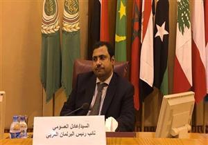 نائب رئيس البرلمان العربي: لدينا خطة لتطوير العلاقات العربية مع بعض الدول الأوروبية