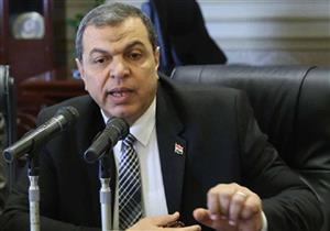 """وزير القوى العاملة: لا مانع من تعديل المواد الخلافية بقانون """"المنظمات النقابية"""""""