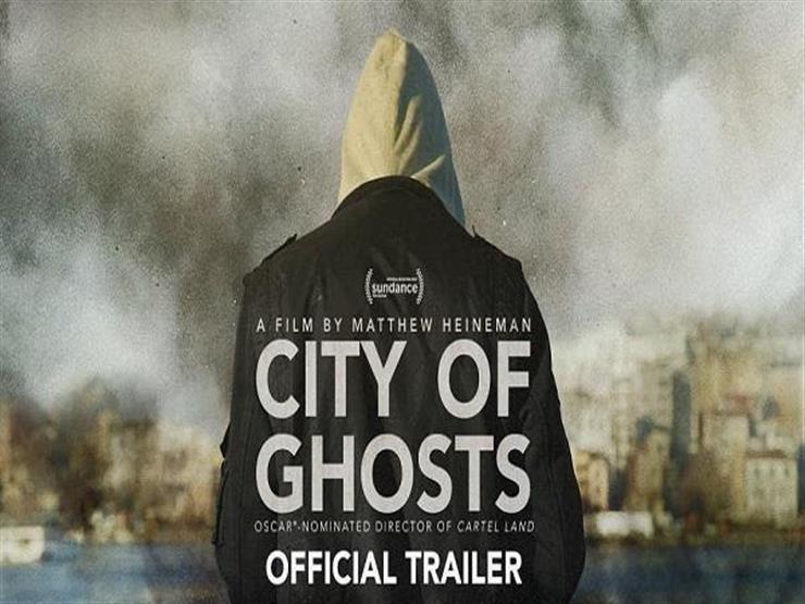 """فيلم """"مدينة الأشباح"""" يستعرض مذابح الرقة ..ويصل للقائمة القصيرة بـ""""الأوسكار"""""""