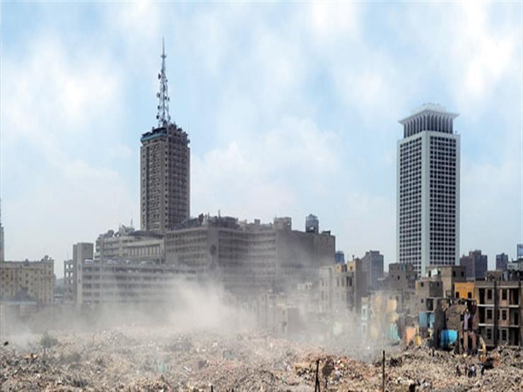 """""""تطوير العشوائيات"""": 50% من سكان القاهرة بالعشوائيات ومليار جنيه لملاك ماسبيرو"""