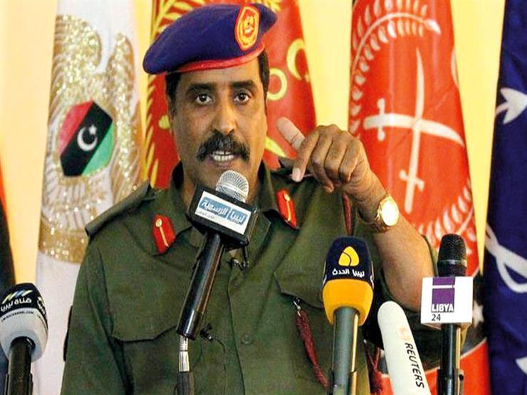 متحدث الجيش الليبي: بدأنا الإعداد لتحرير درنة .. وتنسيق وحيد مع مصر