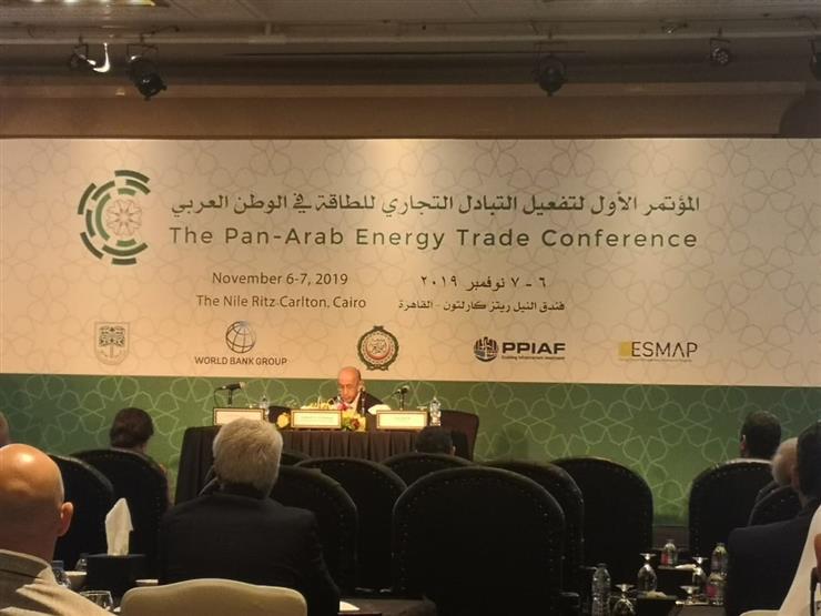 وزير الكهرباء يشارك في المؤتمر الأول لتفعيل التبادل التجاري للطاقة في الوطن العربي