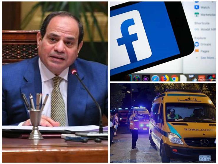 """حدث ليلًا  السيسي يكشف ممر """"القاهرة كيب تاون"""".. وغرامة منتظرة على فيسبوك"""