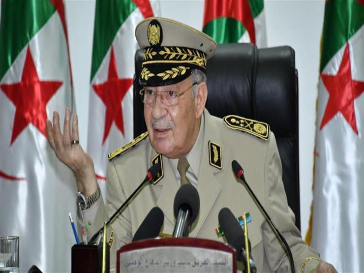أهم التصريحات في 24 ساعة: الجيش متمسك بالحل الدستوري في الجزائر